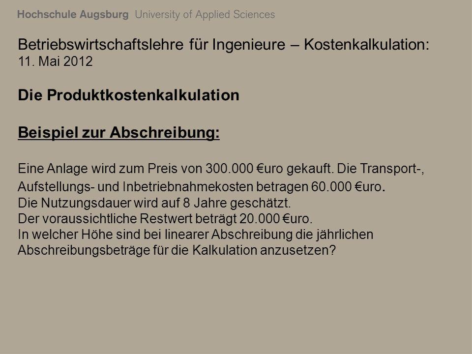 Betriebswirtschaftslehre für Ingenieure – Kostenkalkulation: 11.