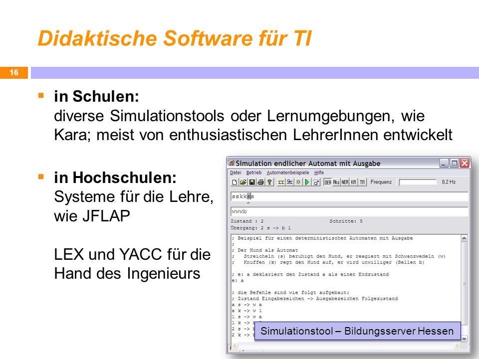 Didaktische Software für TI in Schulen: diverse Simulationstools oder Lernumgebungen, wie Kara; meist von enthusiastischen LehrerInnen entwickelt in H