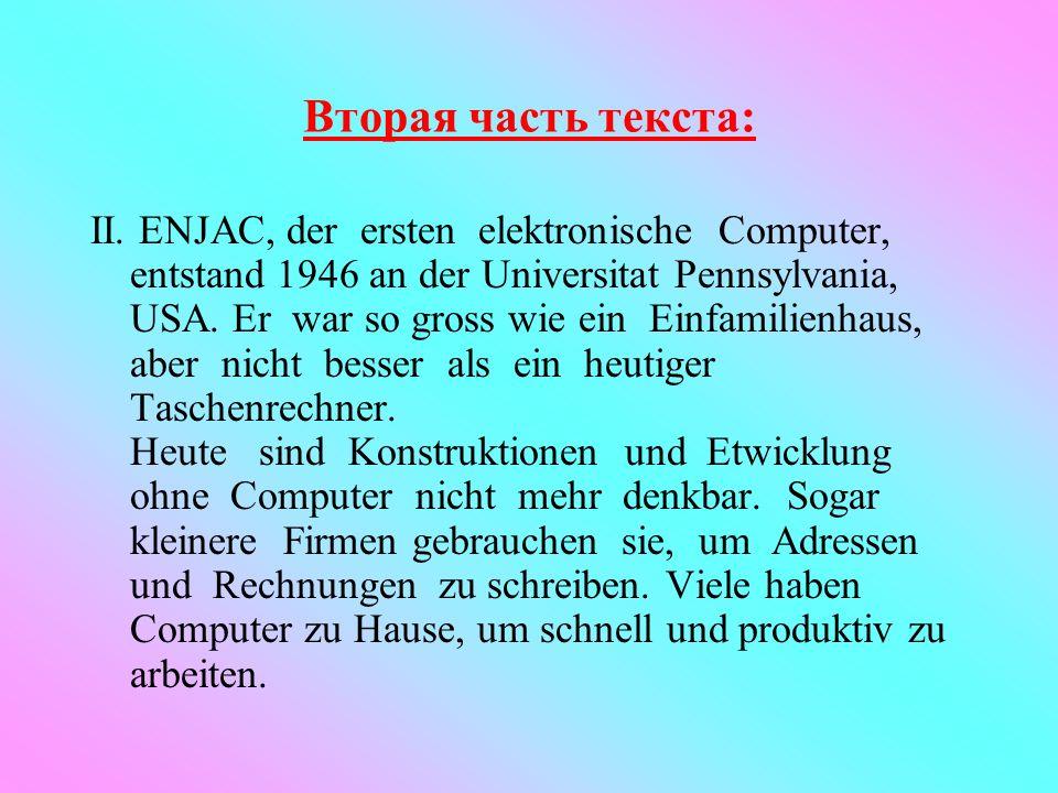 Beantworten Sie die Fragen: Wer hat den Computer erfunden? Wann baute der deutsche Ingenier Konrad Zuse die erste elektronische Rechenmaschine? Wann b