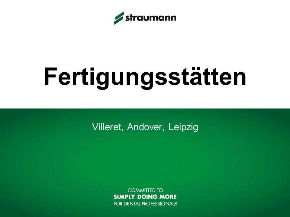 Villeret, Andover, Leipzig Fertigungsstätten