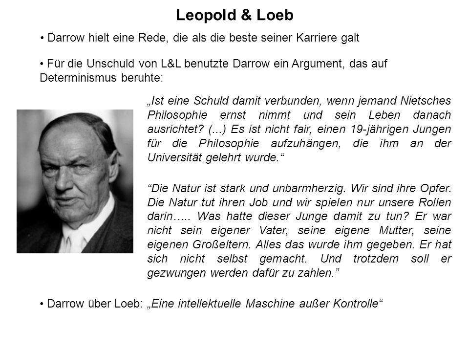 Leopold & Loeb Ist eine Schuld damit verbunden, wenn jemand Nietsches Philosophie ernst nimmt und sein Leben danach ausrichtet? (...) Es ist nicht fai