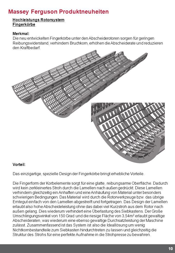 Massey Ferguson Produktneuheiten 10 Hochleistungs Rotorsystem Fingerkörbe Merkmal: Die neu entwickelten Fingerkörbe unter den Abscheiderotoren sorgen