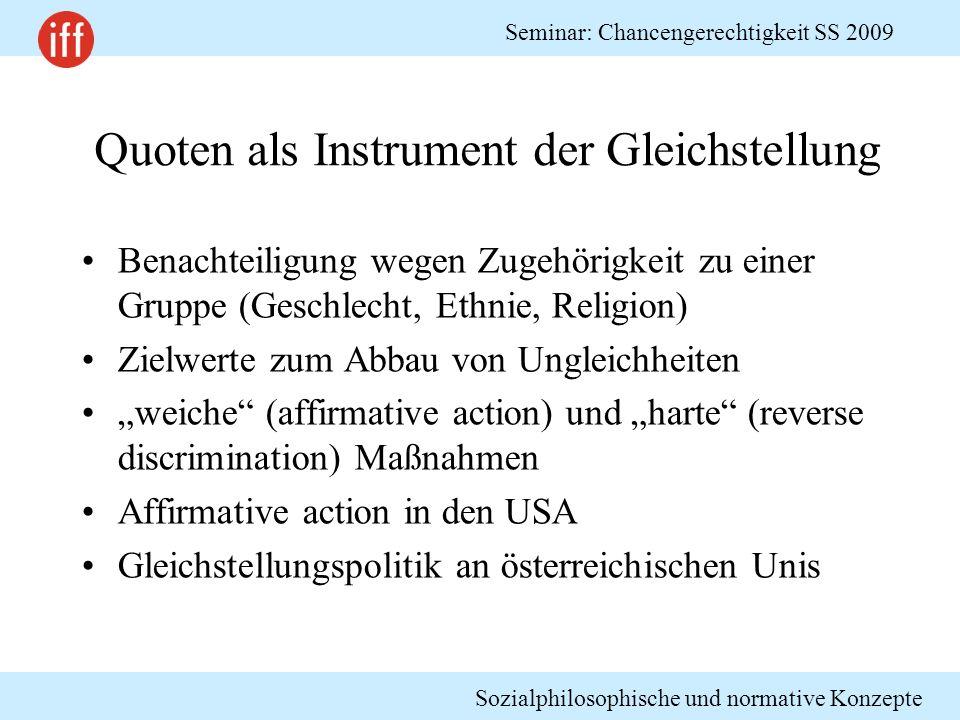 Sozialphilosophische und normative Konzepte Seminar: Chancengerechtigkeit SS 2009 Quoten als Instrument der Gleichstellung Benachteiligung wegen Zugeh