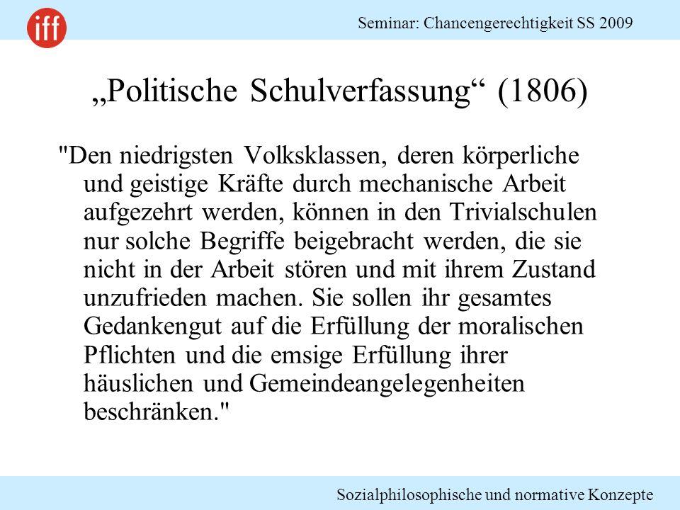 Sozialphilosophische und normative Konzepte Seminar: Chancengerechtigkeit SS 2009 Heinrich von Treitschke (2.Hälfte 19.Jh) Es versteht sich doch von selbst, wenn nicht Menschen da wären, die die niedrigen Arbeiten verrichten, so könnte die höhere Kultur nicht gedeihen.