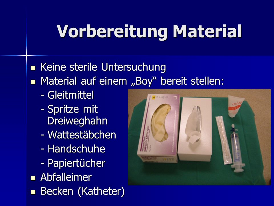 Vorbereitung Material Keine sterile Untersuchung Keine sterile Untersuchung Material auf einem Boy bereit stellen: Material auf einem Boy bereit stell