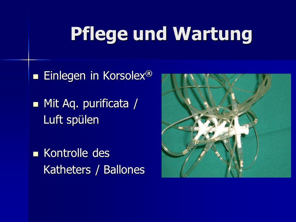 Pflege und Wartung Einlegen in Korsolex ® Einlegen in Korsolex ® Mit Aq. purificata / Mit Aq. purificata / Luft spülen Luft spülen Kontrolle des Kontr