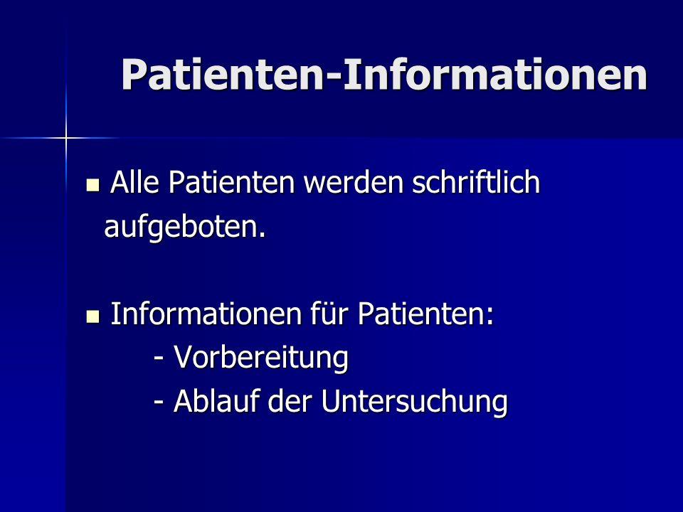 Patienten-Informationen Alle Patienten werden schriftlich Alle Patienten werden schriftlich aufgeboten. aufgeboten. Informationen für Patienten: Infor