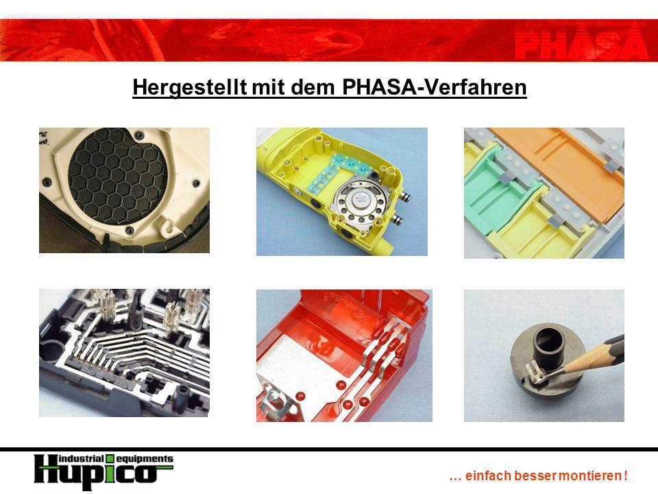 … einfach besser montieren ! Hergestellt mit dem PHASA-Verfahren