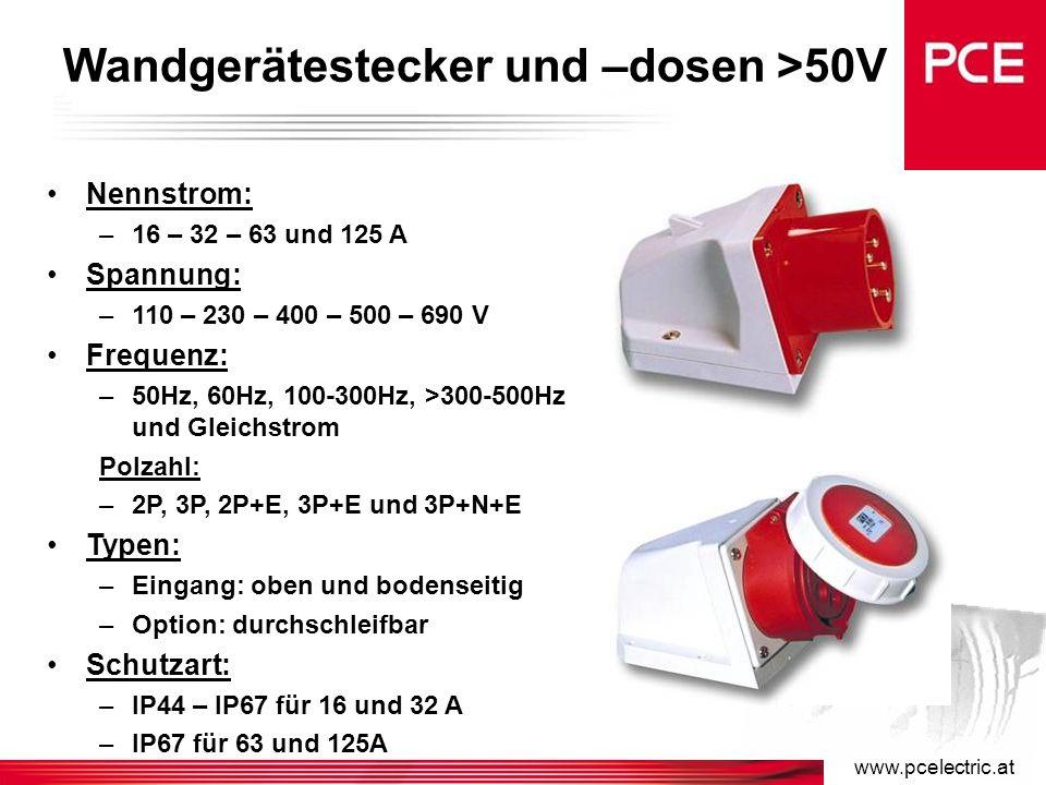 www.pcelectric.at Stecker und Kupplung >50V Nennstrom: –16 – 32 – 63 und 125 A Spannung: –110 – 230 – 400 – 500 – 690 V Frequenz: –50Hz, 60Hz, 100-300Hz, >300-500Hz und Gleichstrom Polzahl: –2P, 3P, 2P+E, 3P+E und 3P+N+E Schutzart: –IP44 – IP67 für 16 und 32 A –IP67 für 63 und 125A