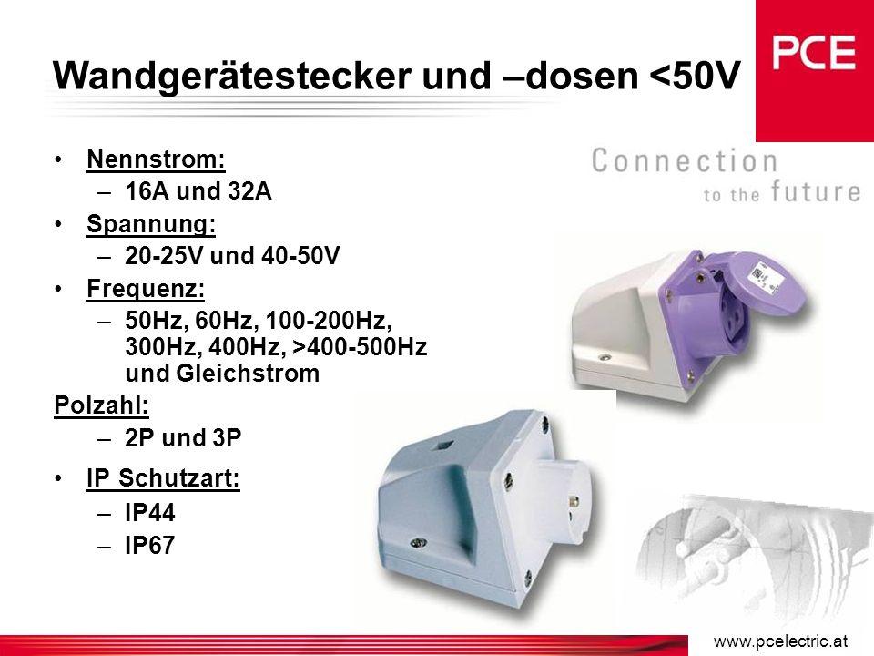 www.pcelectric.at Stecker und Kupplungen <50V Nennstrom: –16A und 32A Spannung: –20-25V und 40-50V Frequenz: –50Hz, 60Hz, 100-200Hz, 300Hz, 400Hz, >400-500Hz und Gleichstrom Polzahl: –2p und 3p IP Schutzart: –IP44 –IP67