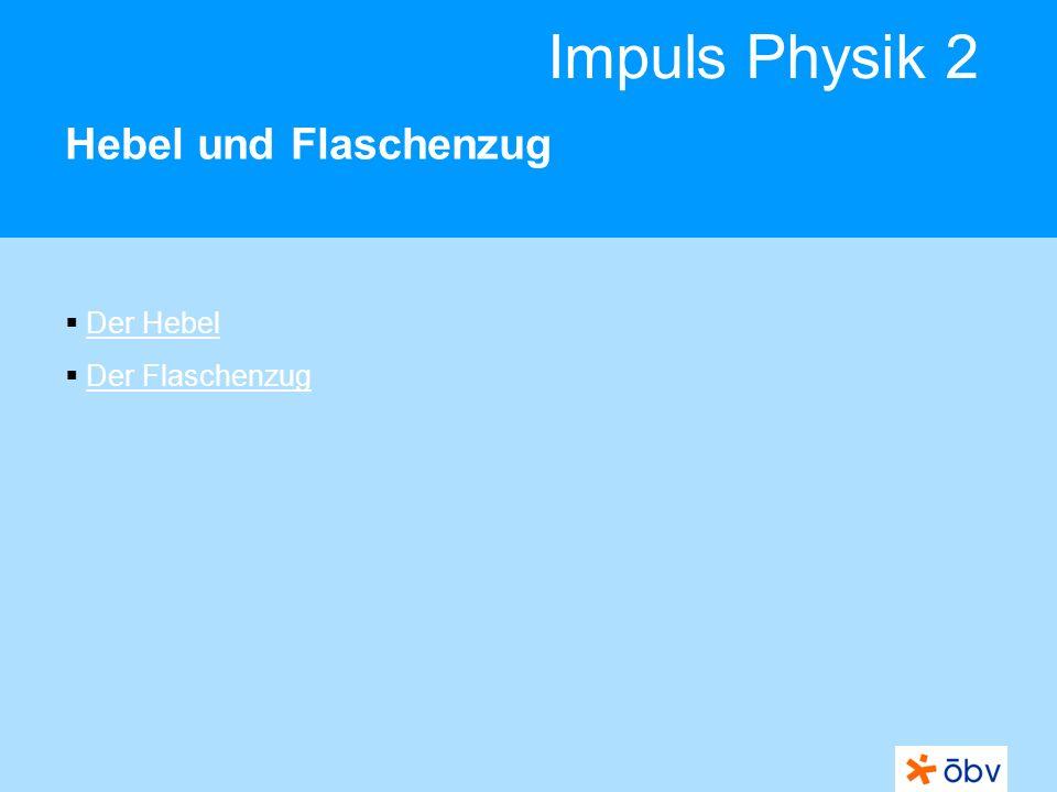 Impuls Physik 2 Hebel und Flaschenzug Der Hebel Der Flaschenzug