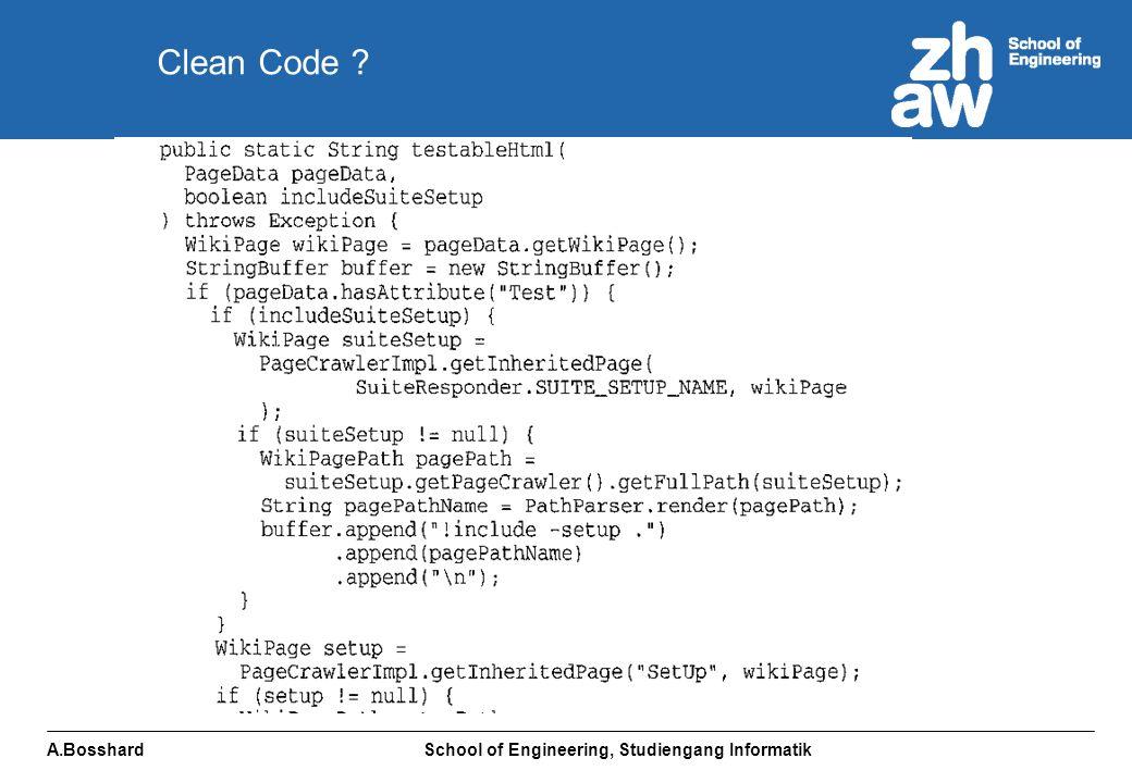 A.Bosshard School of Engineering, Studiengang Informatik Clean Code