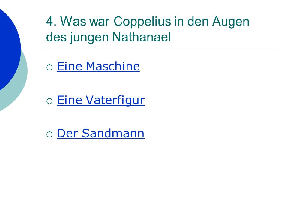 4. Was war Coppelius in den Augen des jungen Nathanael Eine Maschine Eine Vaterfigur Der Sandmann