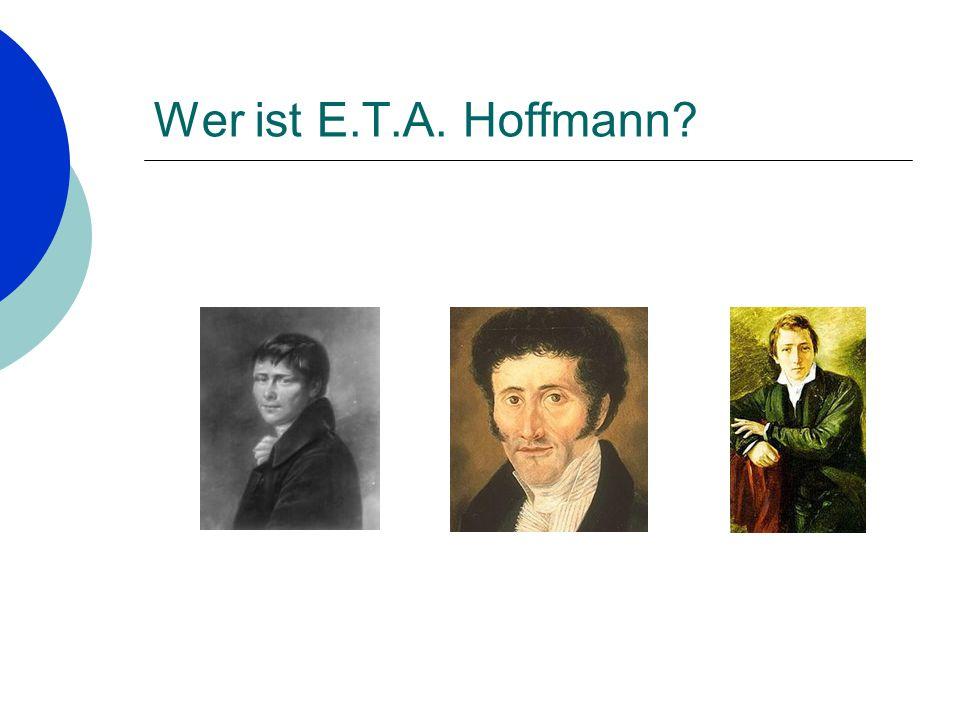 Wer ist E.T.A. Hoffmann?