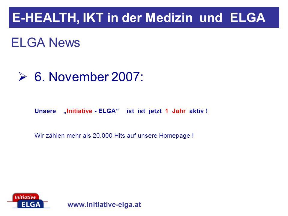 www.initiative-elga.at ELGA News Unsere Initiative - ELGA ist ist jetzt 1 Jahr aktiv .