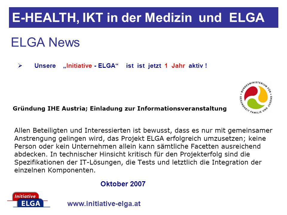 www.initiative-elga.at ELGA News IHE – Austria gegründet E-HEALTH, IKT in der Medizin und ELGA