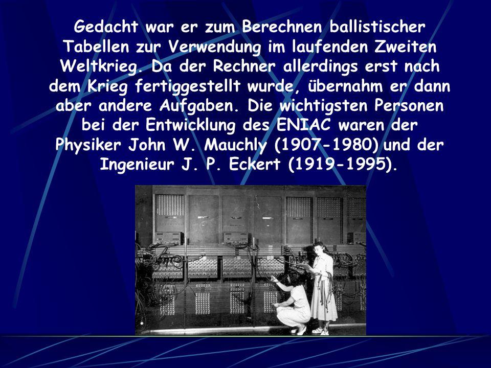 Der ENIAC (Electronic Numerical Integrator And Computer) war der erste elektronische Allzweckrechner. Er wurde an der Moore School of Engineering der