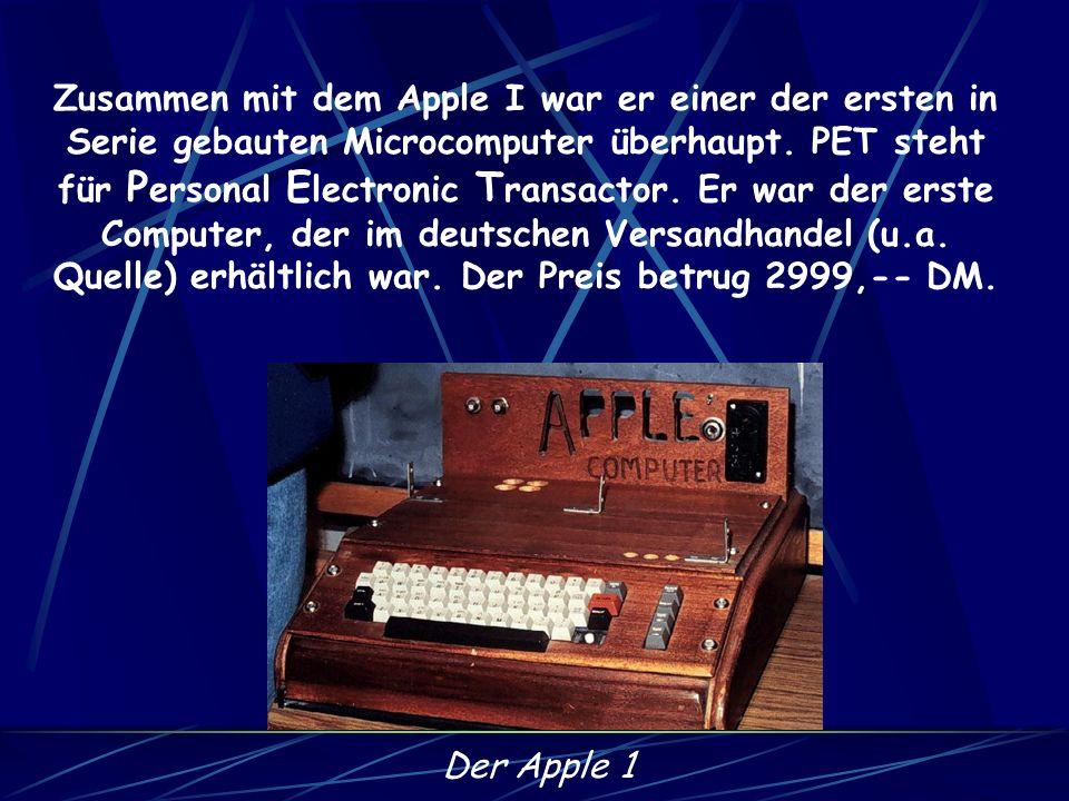 Die Mikrocomputer der ersten Stunde sind allerdings weder von ihrem Äusseren, noch von ihren Anwendungsmöglichkeiten mit modernen PCs zu vergleichen.