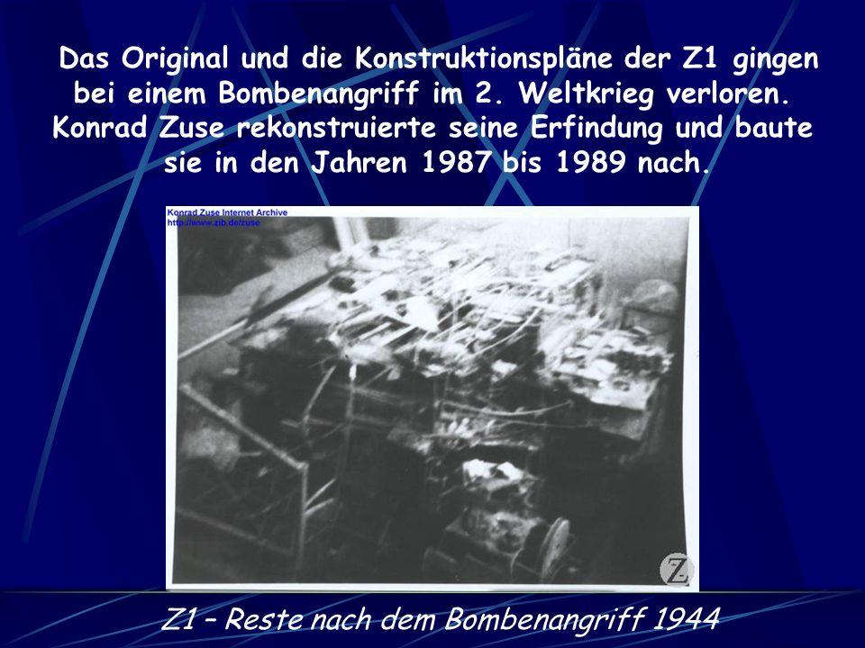 Das Original und die Konstruktionspläne der Z1 gingen bei einem Bombenangriff im 2.