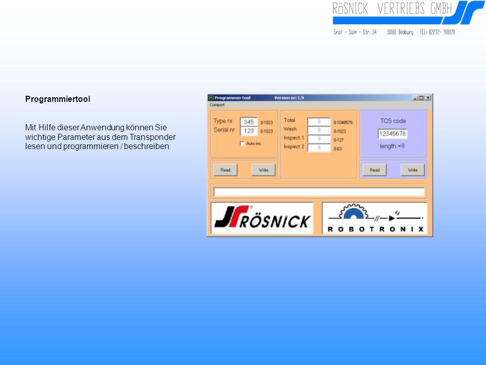 Programmiertool Mit Hilfe dieser Anwendung können Sie wichtige Parameter aus dem Transponder lesen und programmieren / beschreiben