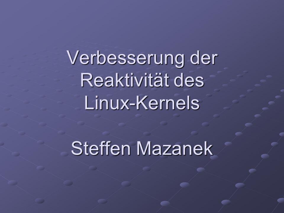 Gliederung -Einführung: Was ist real-time Fähigkeit, wofür braucht man sie und was ist zur Zeit mit Linux in diesem Bereich möglich.