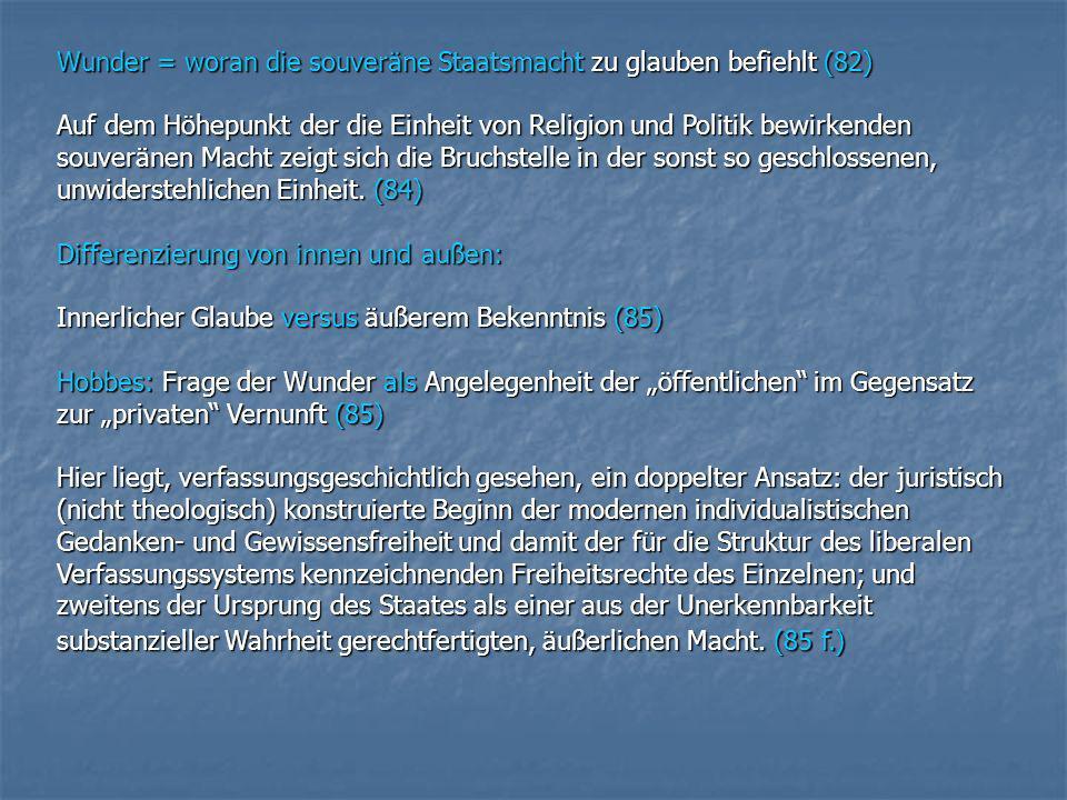 Wunder = woran die souveräne Staatsmacht zu glauben befiehlt (82) Auf dem Höhepunkt der die Einheit von Religion und Politik bewirkenden souveränen Ma