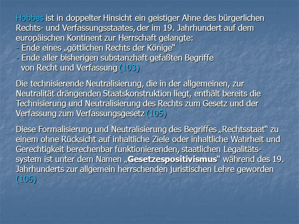Hobbes ist in doppelter Hinsicht ein geistiger Ahne des bürgerlichen Rechts- und Verfassungsstaates, der im 19. Jahrhundert auf dem europäischen Konti
