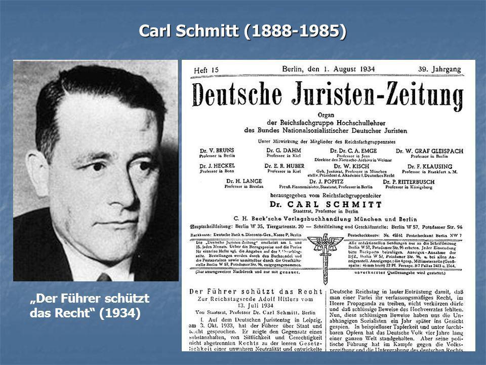 Carl Schmitt (1888-1985) Der Führer schützt das Recht (1934)