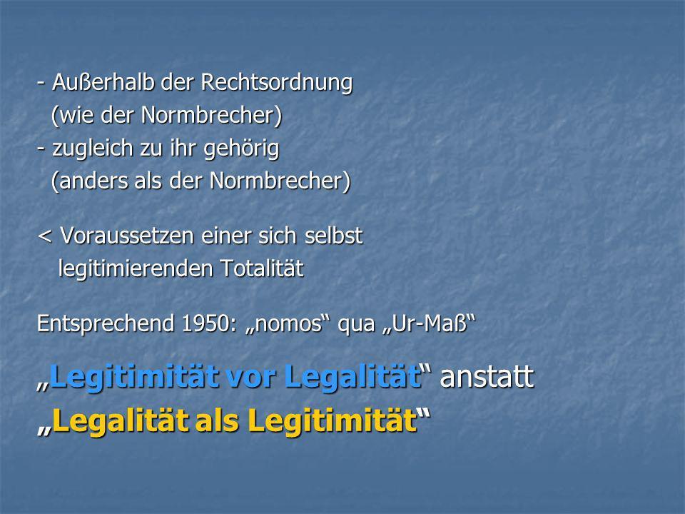 - Außerhalb der Rechtsordnung (wie der Normbrecher) (wie der Normbrecher) - zugleich zu ihr gehörig (anders als der Normbrecher) (anders als der Normb