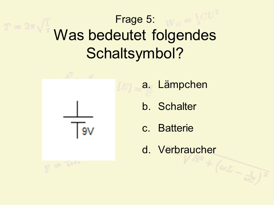 Frage 6: Welches Material leitet den elektrischen Strom.