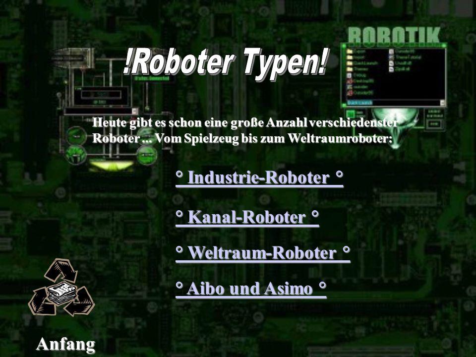 Heute gibt es schon eine große Anzahl verschiedenster Roboter...