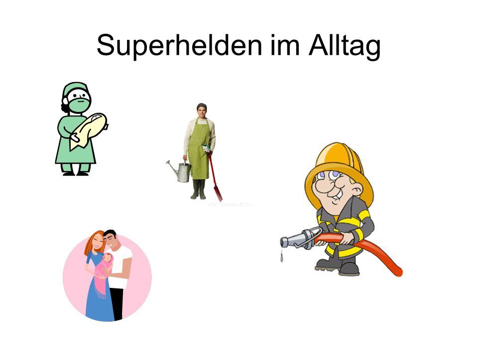 Superhelden im Alltag