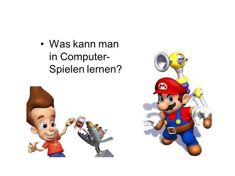 Was kann man in Computer- Spielen lernen?