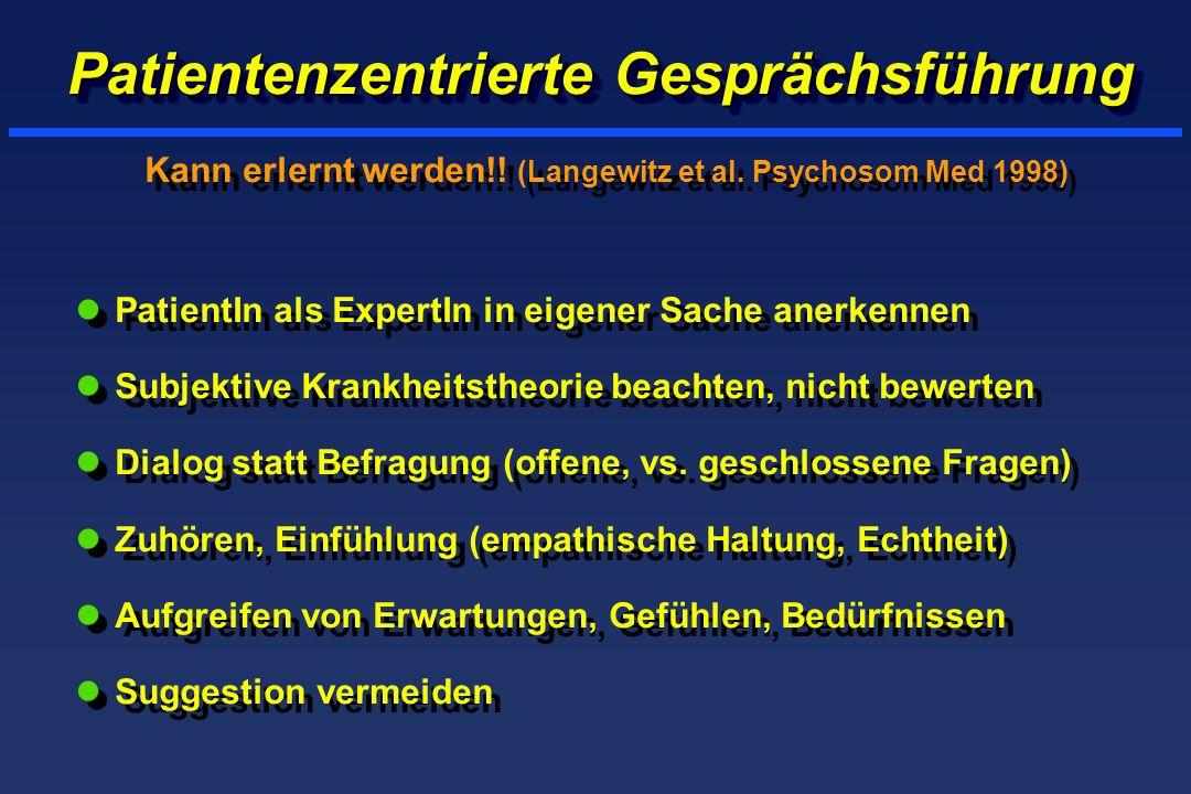 Patientenzentrierte Gesprächsführung Kann erlernt werden!! (Langewitz et al. Psychosom Med 1998) lPatientIn als ExpertIn in eigener Sache anerkennen l