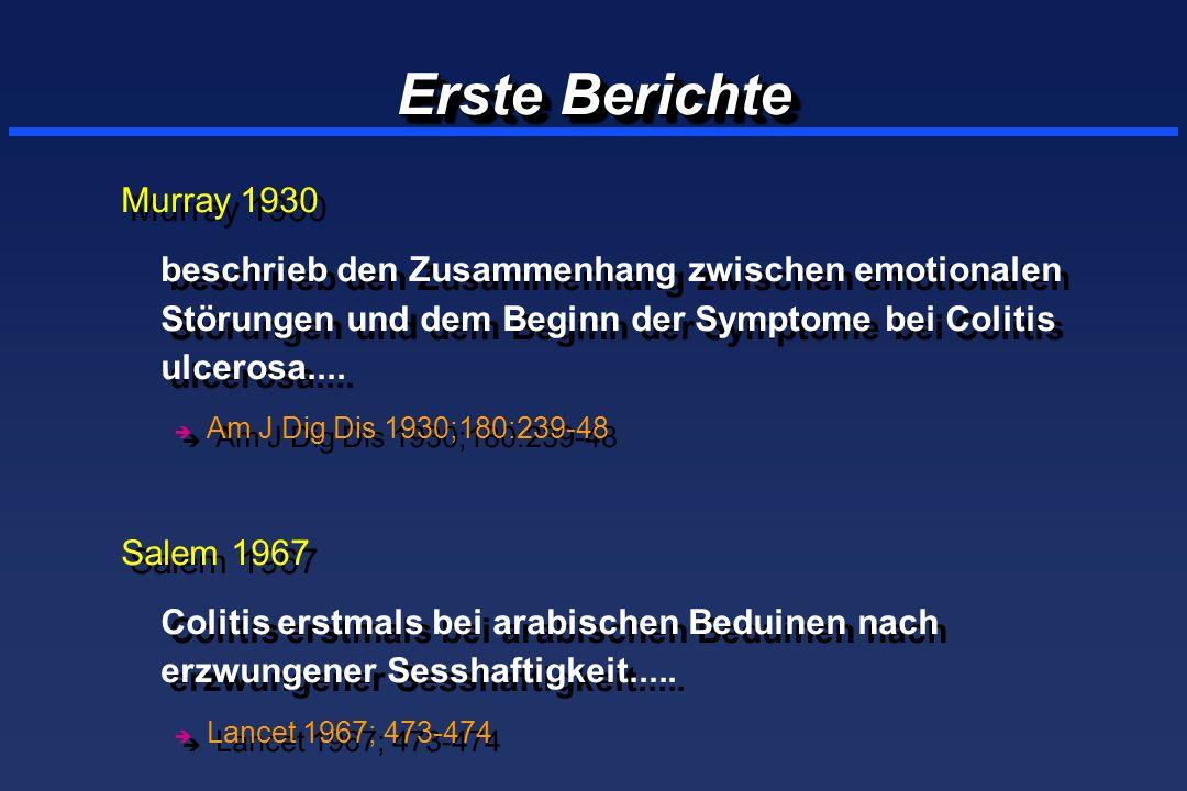 Erste Berichte Murray 1930 beschrieb den Zusammenhang zwischen emotionalen Störungen und dem Beginn der Symptome bei Colitis ulcerosa....