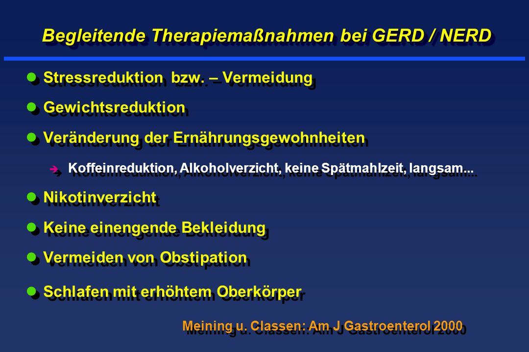Begleitende Therapiemaßnahmen bei GERD / NERD lStressreduktion bzw. – Vermeidung lGewichtsreduktion lVeränderung der Ernährungsgewohnheiten è Koffeinr