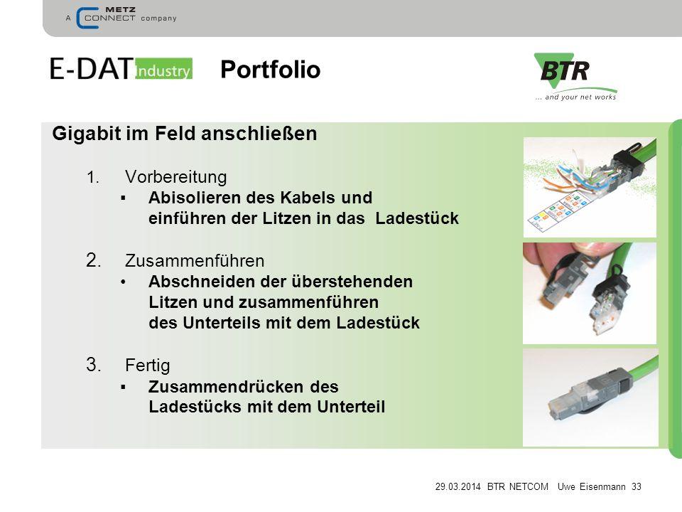 29.03.2014 BTR NETCOM Uwe Eisenmann 33 Gigabit im Feld anschließen 1.
