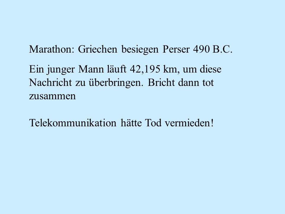 Marathon: Griechen besiegen Perser 490 B.C. Ein junger Mann läuft 42,195 km, um diese Nachricht zu überbringen. Bricht dann tot zusammen Telekommunika
