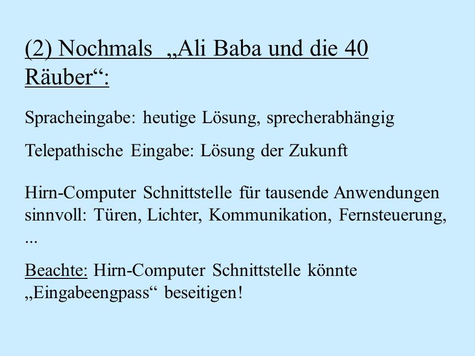 (2) Nochmals Ali Baba und die 40 Räuber: Hirn-Computer Schnittstelle für tausende Anwendungen sinnvoll: Türen, Lichter, Kommunikation, Fernsteuerung,.