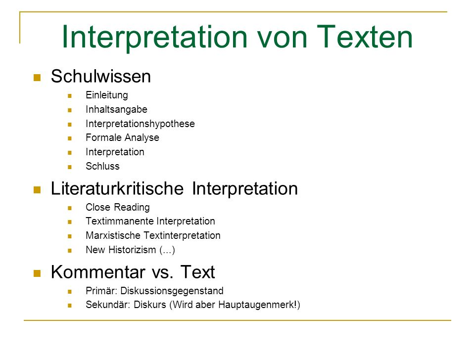 Interpretation von Texten Schulwissen Einleitung Inhaltsangabe Interpretationshypothese Formale Analyse Interpretation Schluss Literaturkritische Interpretation Close Reading Textimmanente Interpretation Marxistische Textinterpretation New Historizism (...) Kommentar vs.