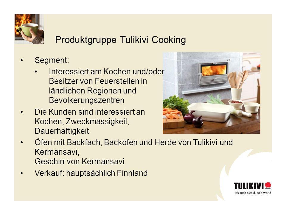 Produktgruppe Tulikivi Cooking Segment: Interessiert am Kochen und/oder Besitzer von Feuerstellen in ländlichen Regionen und Bevölkerungszentren Die K