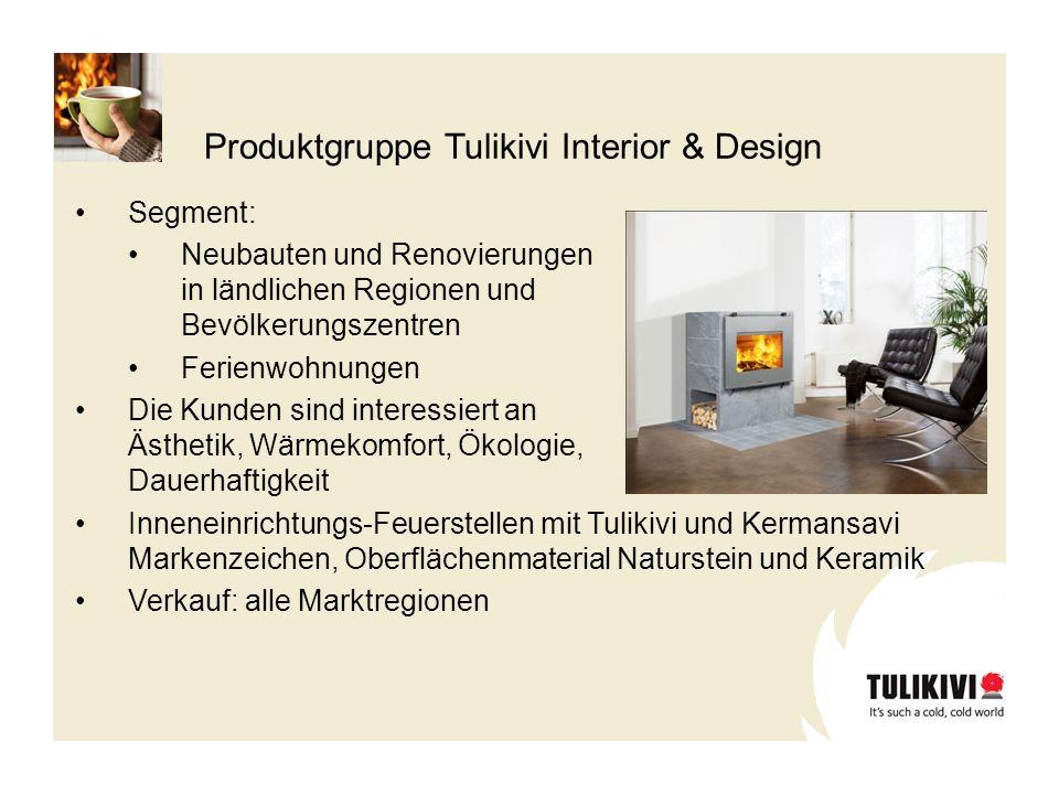 Produktgruppe Tulikivi Interior & Design Segment: Neubauten und Renovierungen in ländlichen Regionen und Bevölkerungszentren Ferienwohnungen Die Kunde