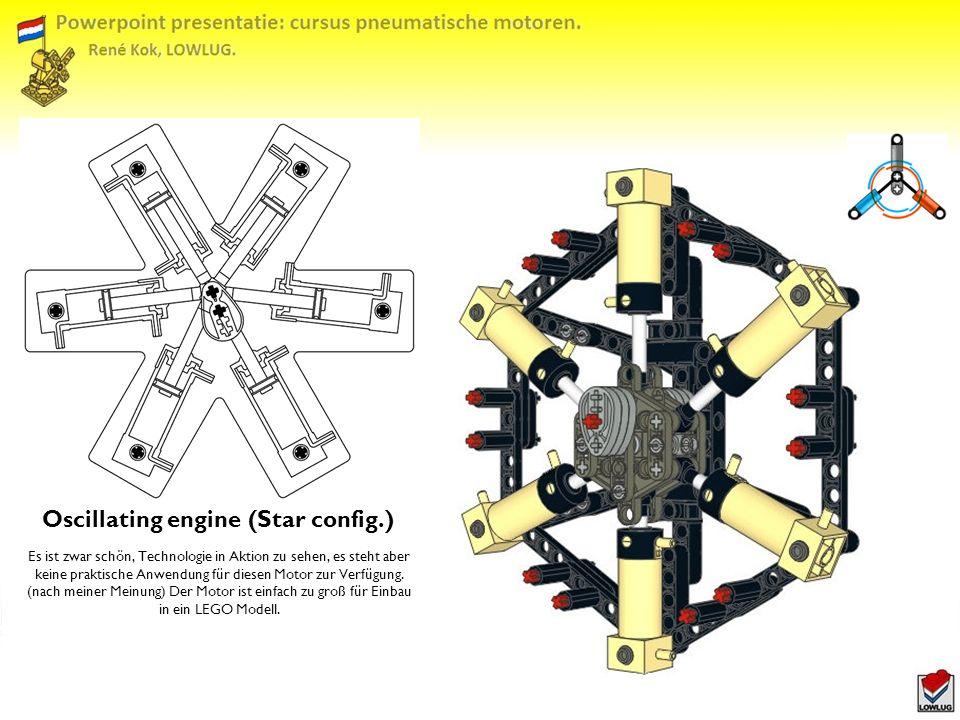 Oscillating engine (Star config.) Es ist zwar schön, Technologie in Aktion zu sehen, es steht aber keine praktische Anwendung für diesen Motor zur Verfügung.