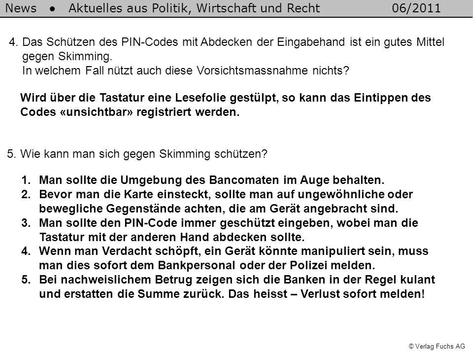 News Aktuelles aus Politik, Wirtschaft und Recht06/2011 © Verlag Fuchs AG 4.