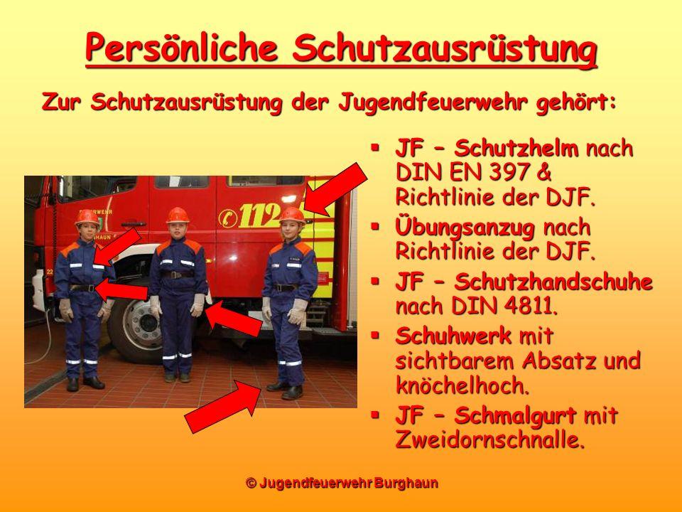 © Jugendfeuerwehr Burghaun Persönliche Schutzausrüstung JF – Schutzhelm nach DIN EN 397 & Richtlinie der DJF. JF – Schutzhelm nach DIN EN 397 & Richtl