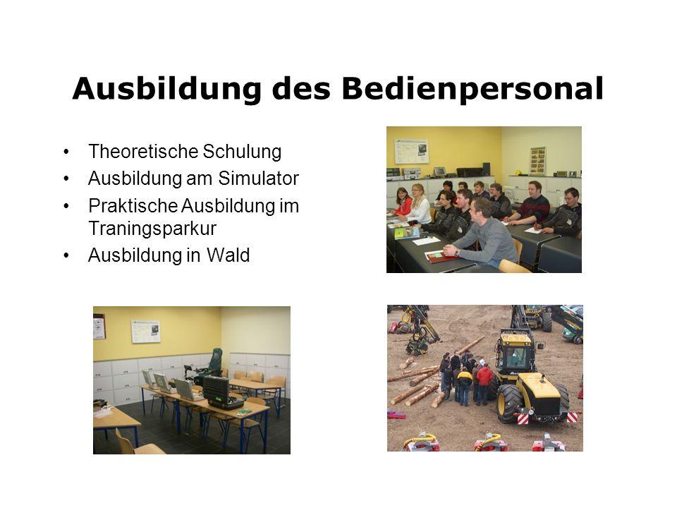 Ausbildung des Bedienpersonal Theoretische Schulung Ausbildung am Simulator Praktische Ausbildung im Traningsparkur Ausbildung in Wald