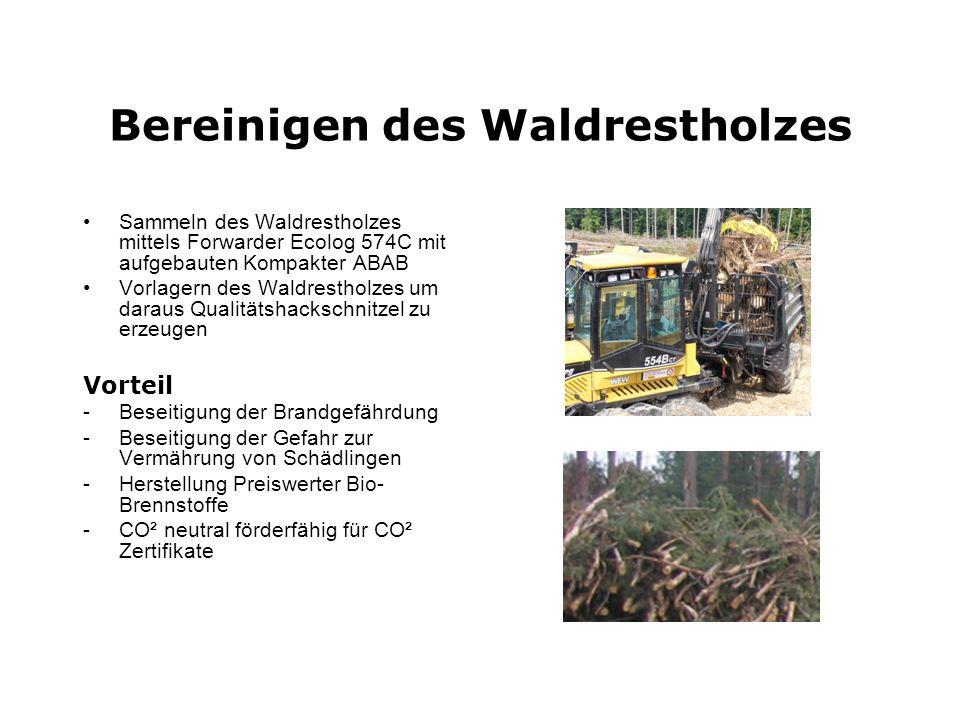 Bereinigen des Waldrestholzes Sammeln des Waldrestholzes mittels Forwarder Ecolog 574C mit aufgebauten Kompakter ABAB Vorlagern des Waldrestholzes um