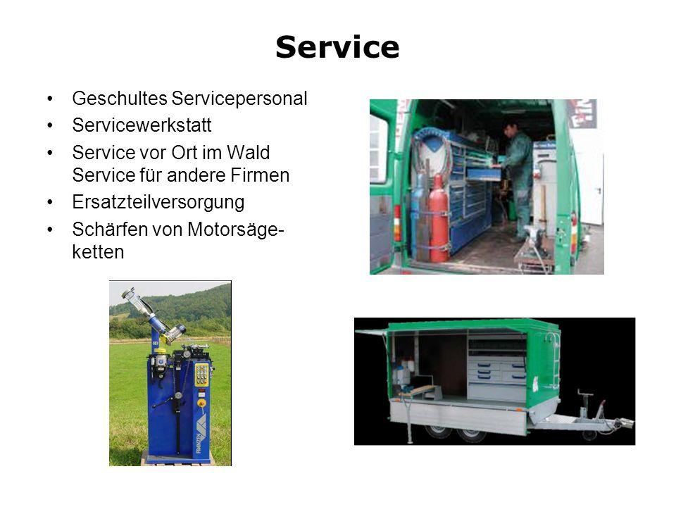 Service Geschultes Servicepersonal Servicewerkstatt Service vor Ort im Wald Service für andere Firmen Ersatzteilversorgung Schärfen von Motorsäge- ket