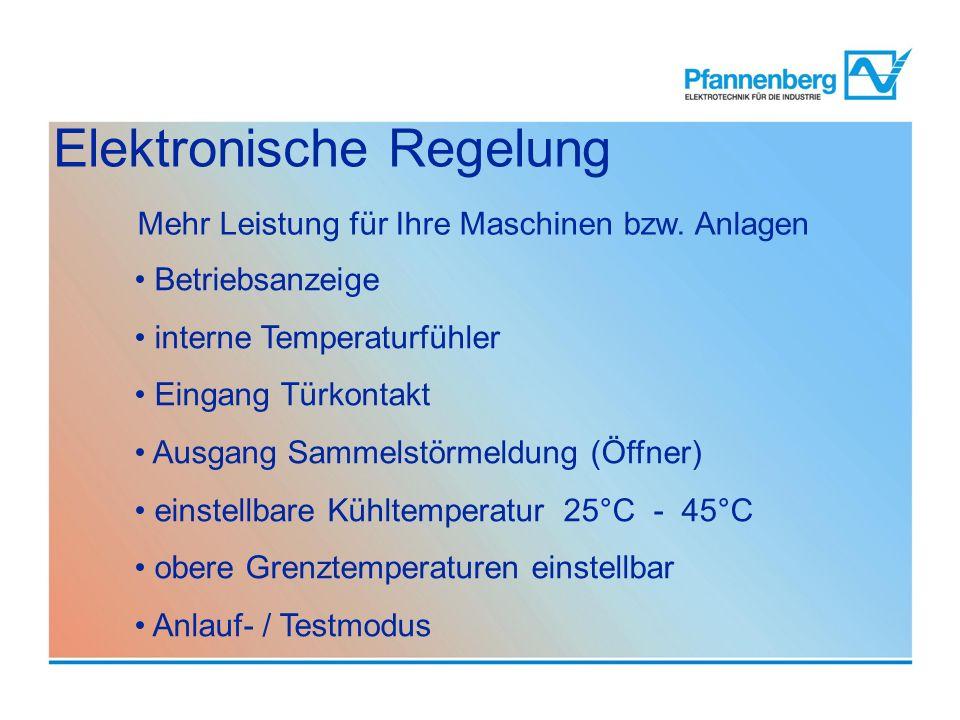 Elektronische Regelung Betriebsanzeige interne Temperaturfühler Eingang Türkontakt Ausgang Sammelstörmeldung (Öffner) einstellbare Kühltemperatur 25°C