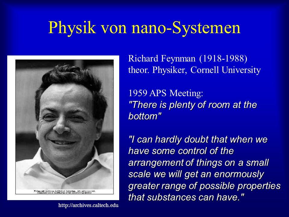 Physik von nano-Systemen Richard Feynman (1918-1988) theor.